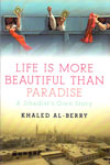 Life is More Beautiful Than Paradise a Jihadists Own Story
