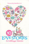 10 Love Stories An Indiblogger Selection