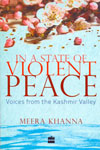 In a State of Violent Peace Voices From the Kashmir Valley