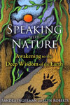 Speaking With Nature Awakening to the Deep Wisdom of the Earth