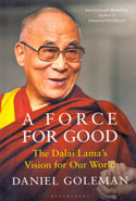 A Force For Good The Dalai Lamas Vision For Our World