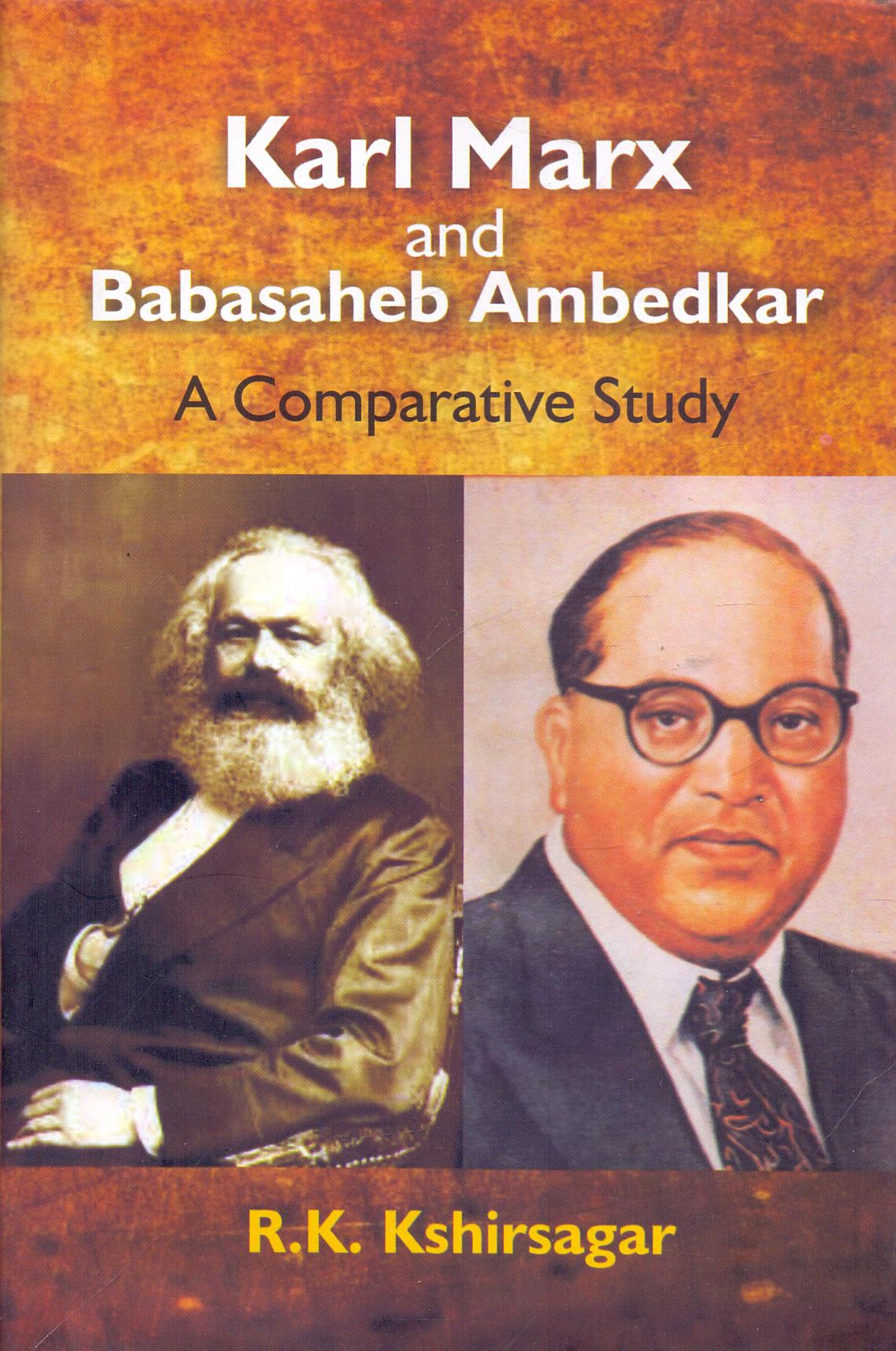 Karl Marx and Babasaheb Ambedkar a Comparative Study