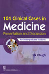 104 Clinical Cases in Medicine Presentation and Discussion