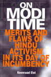 On Modi Time Merits and Flaws of Hindu Activism in its Day of Incumbency