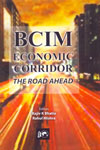 BCIM Economic Corridor the Road Ahead