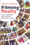 Filming Reality the Independent Documentary Movement in India