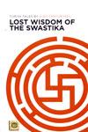 Lost Wisdom of the Swastika