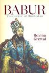 Babur Conqueror of Hindustan