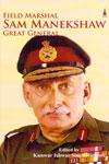 Field Marshal Sam Manekshaw Great General