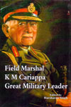 Field Marshal KM Cariappa Great Military Leader