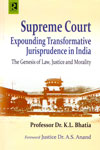 Supreme Court Expounding Transformative Jurisprudence in India the Genesis of Law Justice and Morality