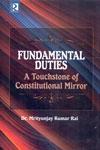 Fundamental Duties a Touchstone of Constitutional Mirror