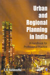 Urban and Regional Planning in India a Handbook for Professional Practice