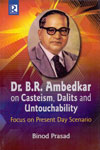 Dr BR Ambedkar on Casteism Dalits and Untouchability Focus on Present Day Scenario
