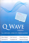 Q Wave for AIPGMEE DNB-CET FMGE and AIIMS Vol I