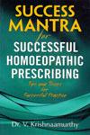 Success Mantra for Successful Homoeopathic Prescribing