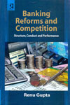 Banking Reforms and Competition
