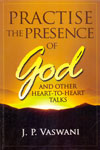 Practise the Presence of God and Other Heart to Heart Talks