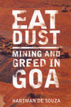 Eat Dust Mining and Greed in Goa