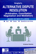 Alternative Dispute Resolution Arbitration Conciliation Negotiation and Mediation Based on New Syllabus