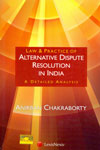Law and Practice of Alternative Dispute Resolution in India