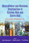 Development and Regional Cooperation in Central Asia and South Asia Euro Asian Perspectives