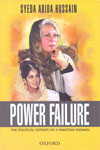 Power Failure the Political Odyssey of a Pakistani Woman