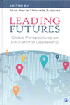Leading Futures Global Perspectives on Educational Leadership