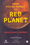 From Fishing Hamlet to Red Planet Indias Space Journey