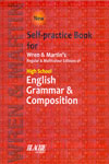 Self Practice Book for High School English Grammar and Composition