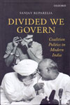Divided We Govern Coalition Politics in Modern India