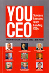 You CEO Success Lessons from Leading CEOs