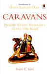Caravans Punjabi Khatri Merchants on the Silk Road