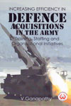 Increasing Efficiency in Defence Acquisitions in the Army Training staffing and Organisational Initiatives