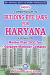 Compendium of Building Bye Laws for Haryana Alongwith Master Plan 2031 for Gurgaon Manesar Complex