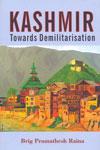 Kashmir Towards Demilitarisation