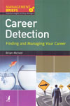 Career Detection Finding and Managing Your Career