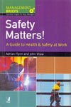 Safety Matters a Guide to Health and Safety at Work