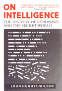 On Intelligence the History of Espionage and the Secret World