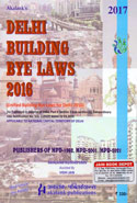 Delhi Building Bye Laws 2016 Alongwith Modifications in the Unified Building Bye Laws UBBL for Delhi 2016