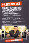 Askgaryvee One Entrepreneurs Take on Leadership Social Media and Self Awareness