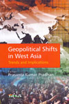 Geopolitical Shifts in West Asia Trends and Implications
