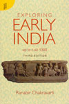 Exploring Early India Up To c.AD 1300