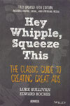 Hey Whipple Squeeze This the Classic Guide to Creating Great ADS