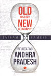 Old History New Geography Bifurcating Andhra Pradesh