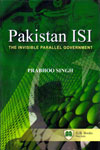Pakistan ISI the Invisible Parallel Government