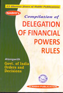 Compilation of Delegation of Financial Powers Rules Alongwith Government of India Orders and Decisions