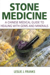 Stone Medicine a Chinese Medical Guide to Healing With Gems and Minerals