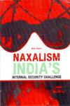Naxalism Indias Internal Security Challenge
