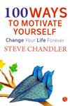 100 Ways to Motivate Yourself Change Your Life Forever